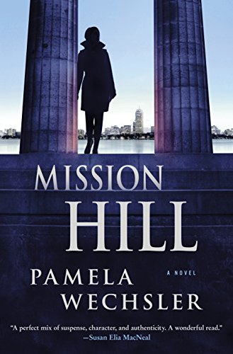 Mission Hill: A Novel (Abby Endicott Novels) by [Wechsler, Pamela]