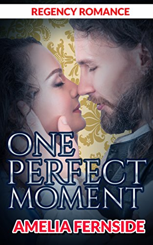 Regency Romance: One Perfect Moment