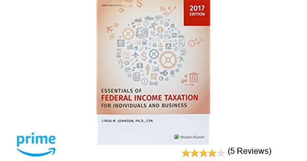 Essentials of Federal Income Taxation for Individuals and Business ...