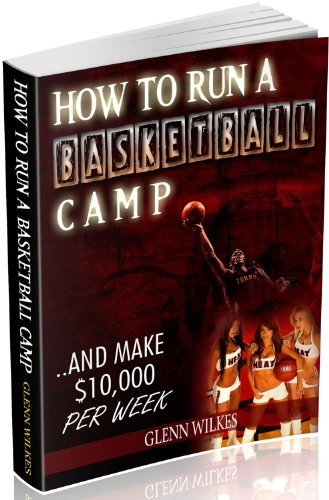 Amazon how to run a basketball camp and make 10000 per week how to run a basketball camp and make 10000 per week by wilkes fandeluxe Gallery