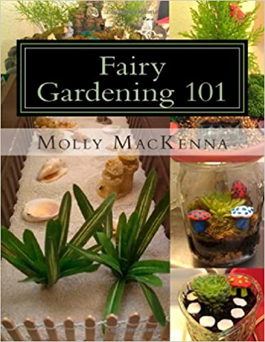 Bon Fairy Gardening 101: A Step By Step Guide To Building Affordable And  Charming Fairy Gardens 1st Edition