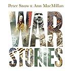 War Stories: Gripping Tales of Courage, Cunning and Compassion Hörbuch von Peter Snow, Ann MacMillan Gesprochen von: Peter Snow