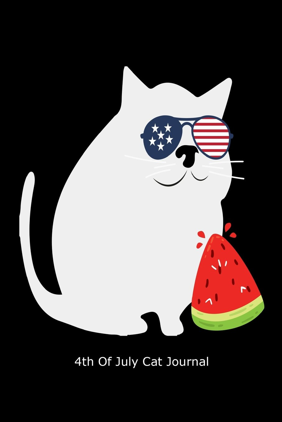 4th Of July Cat Journal: Funny July 4th Patriotic White Cat Gift Notebook PDF
