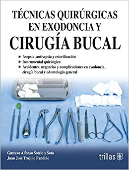 =TOP= Tecnicas Quirurgicas En Exodoncia Y Cirugia Bucal / Extraction And Surgical Techniques In Oral Surgery (Spanish Edition). Server Demetrio Order Expos Nacional Oficina