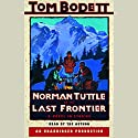 Norman Tuttle on the Last Frontier: A Novel in Stories Audiobook by Tom Bodett Narrated by Tom Bodett