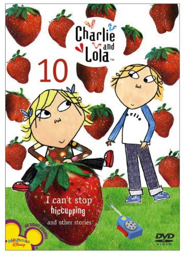 Charlie & Lola, Vol. 10: I Can't Stop Hiccuping (Cant Stop The Music Dvd)