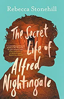The Secret Life of Alfred Nightingale by [Stonehill, Rebecca]