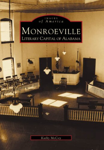 Monroeville: Literary Capital of Alabama (Images of America)