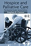 Hospice and Palliative Care: The Essential Guide