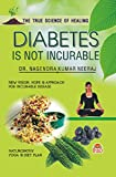 Diabetes Is Not Incurable (First Edition, 2014)