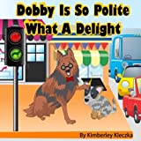 Dobby Is So Polite What A Delight (Friendship Series) (Volume 2)