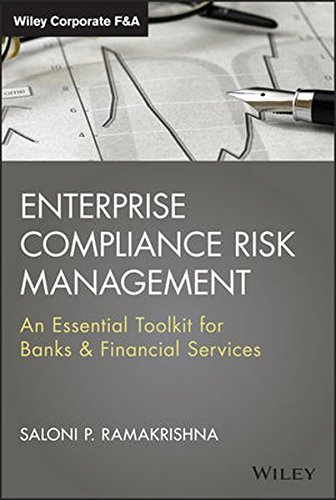 Enterprise Compliance Risk Management  An Essential Toolkit For Banks And Financial Services  Wiley Corporate F A