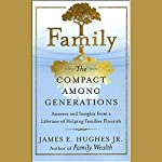 Family: The Compact Among Generations | James E. Hughes