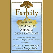 Family: The Compact Among Generations Audiobook by James E. Hughes Narrated by L. J. Ganser