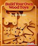 Build Your Own Wood Toys, R. J. DeCristoforo, 0806969938