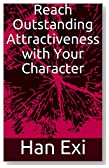 Reach Outstanding Attractiveness with Your Character