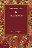 img - for Immanence and Incarnation: Being the Norrisian Prize Essay in the University of Cambridge for the Year 1924 book / textbook / text book