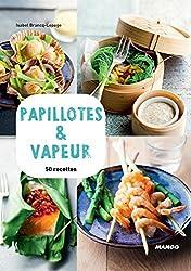 Papillotes & vapeur : 50 recettes