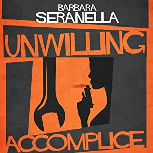 Unwilling Accomplice Audiobook