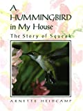 Best Penguin Books Bird Houses - A Hummingbird in My House: The Story of Review