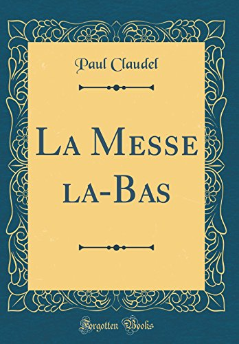 La Messe La-Bas (Classic Reprint) (French Edition)
