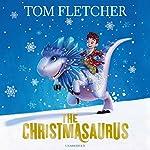 The Christmasaurus | Tom Fletcher