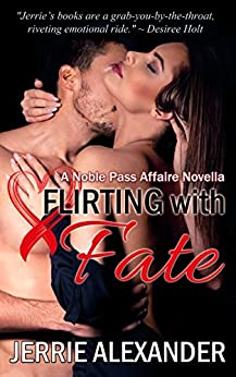 Flirting with Fate (A Noble Pass Affaire) by [Alexander, Jerrie]