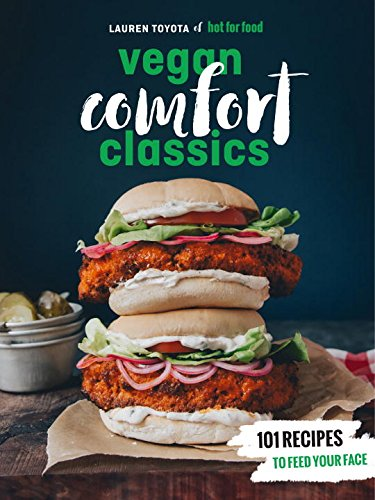 Hot for Food Vegan Comfort Classics: Recipes to Feed Your Face cover