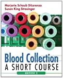 Blood Collection: A Short Course (Di Lorenzo, Blood Collection)