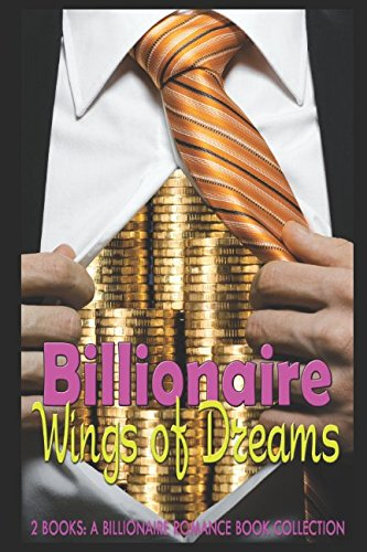 Billionaire Wings of Dreams: A Billionaire Romance Book - The Story Of The Western Wing
