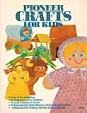 img - for Pioneer Crafts for Kids: 40 Craft Projects for Children, 10 Craft Projects for Youth, 20 Reproducible Bible Memory Verse Coloring Posters, 6 Reproduc book / textbook / text book