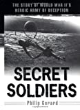 Secret Soldiers, Philip Gerard, 0525946640