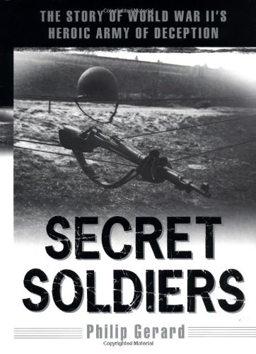 Download Secret Soldiers: The Story of World War II's Heroic Army of Deception ebook