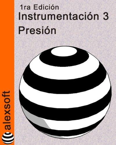 Descargar Libro Instrumentación 3: Presión Alexander Espinosa