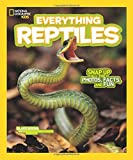 National Geographic Kids Everything Reptiles: Snap Up All the Photos, Facts, and Fun