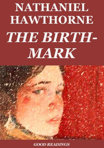 the birth mark annotated kindle edition by nathaniel hawthorne  the birth mark annotated by hawthorne nathaniel melville herman
