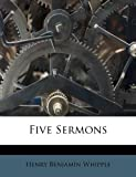 Five Sermons, Henry Benjamin Whipple, 1246251175