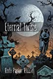 Eternal Twins, Ruth Parker Riddle, 1469732432
