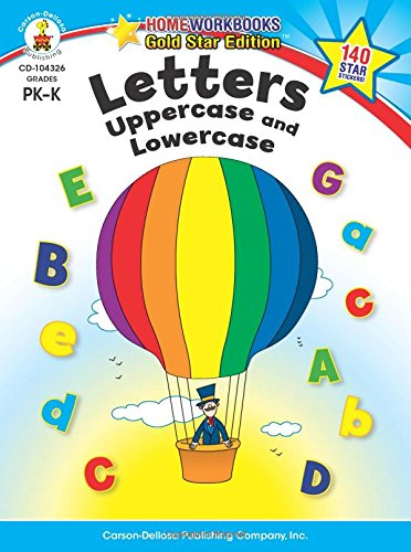Letters: Uppercase And Lowercase, Grades PK - K: Gold Star Edition (Home Workbooks)