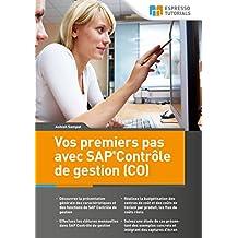 Vos premiers pas avec SAP Contrôle de gestion (CO) (French Edition)
