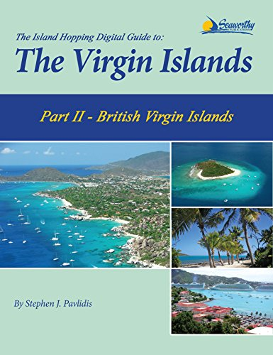 Jost Van Dyke British Virgin Islands (The Island Hopping Digital Guide To The Virgin Islands - Part II - The British Virgin Islands: Including Tortola, Jost Van Dyke, Norman Island, Virgin Gorda, and Anegada)