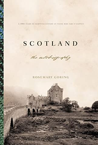 Scotland: The Autobiography: 2,000 Years of Scottish History By Those Who Saw It Happen (Scottish History)