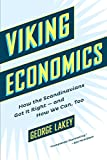 Viking Economics: How the Scandinavians Got It Right-and How We Can Too