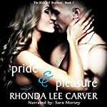 Pride & Pleasure: The Knight Brothers, Book 1 | Rhonda Lee Carver