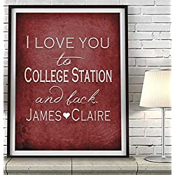 """I Love You to College Station and Back"" Texas ART PRINT, Customized & Personalized UNFRAMED, Wedding gift, Valentines day gift, Christmas gift, Graduation gift, All Sizes"