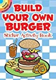 img - for Build Your Own Burger Sticker Activity Book (Dover Little Activity Books Stickers) book / textbook / text book