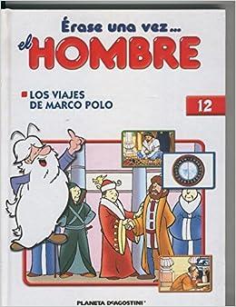 Erase una vez el hombre volumen 12: Los viajes de Marco Polo ...
