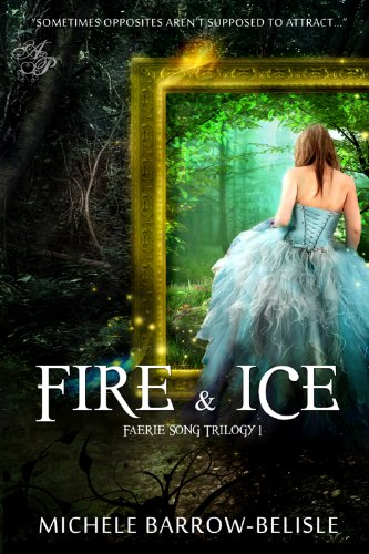 Fire and Ice (Faerie Song Saga Book 1) by [Barrow-Belisle, Michele]