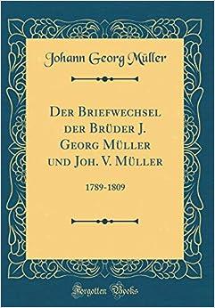Como Descargar U Torrent Der Briefwechsel Der Brüder J. Georg Müller Und Joh. V. Müller: 1789-1809 Novedades PDF Gratis