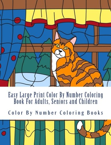 Easy Large Print Color By Number Coloring Book For Adults, Seniors and Children (Beautiful Simple Color By Numbers Coloring Book) (Volume 2)